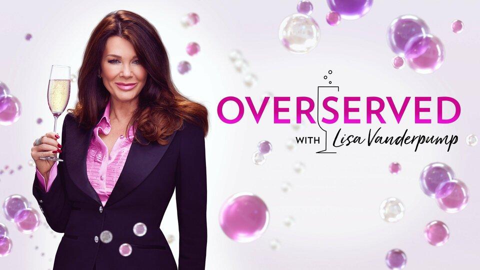 Overserved With Lisa Vanderpump (E!)