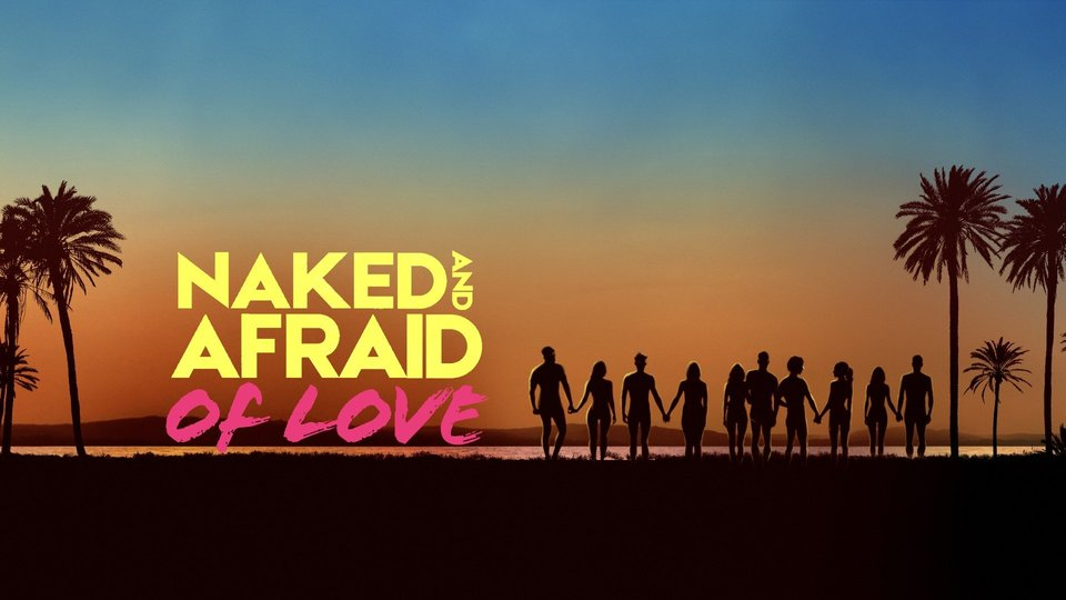 Naked and Afraid of Love - Discovery+