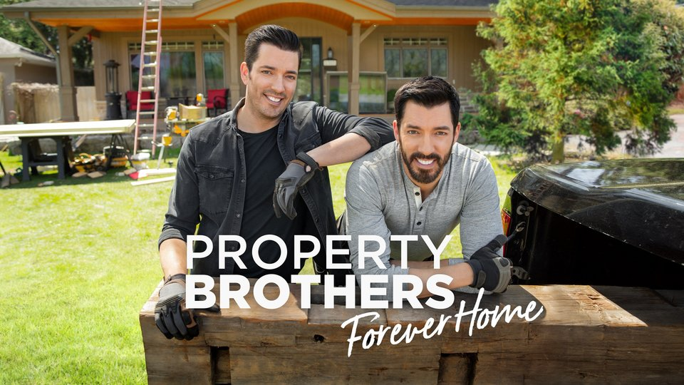 Property Brothers: Forever Home - HGTV