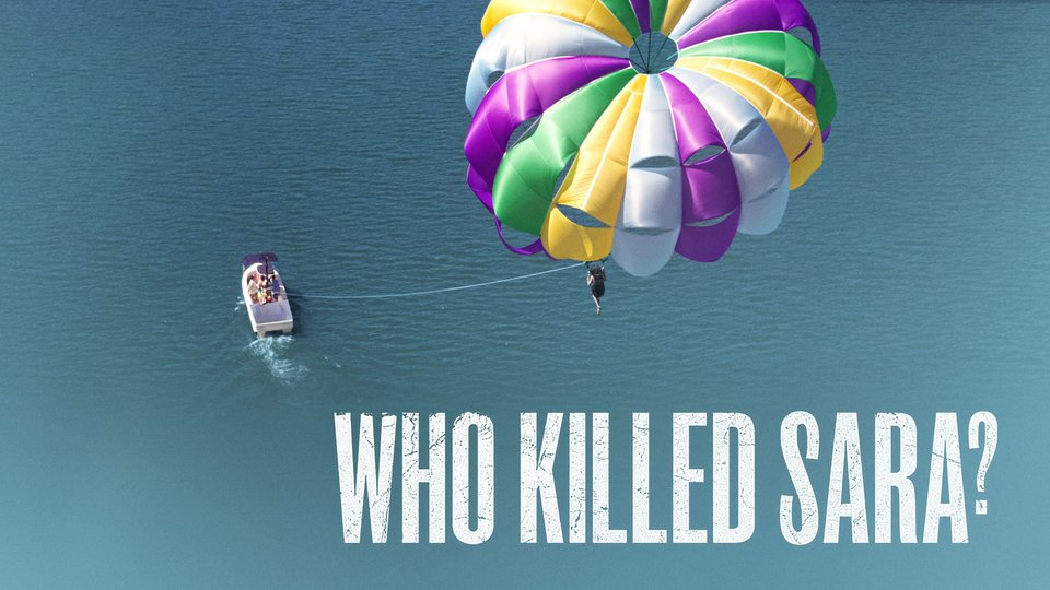 Who Killed Sara? - Netflix