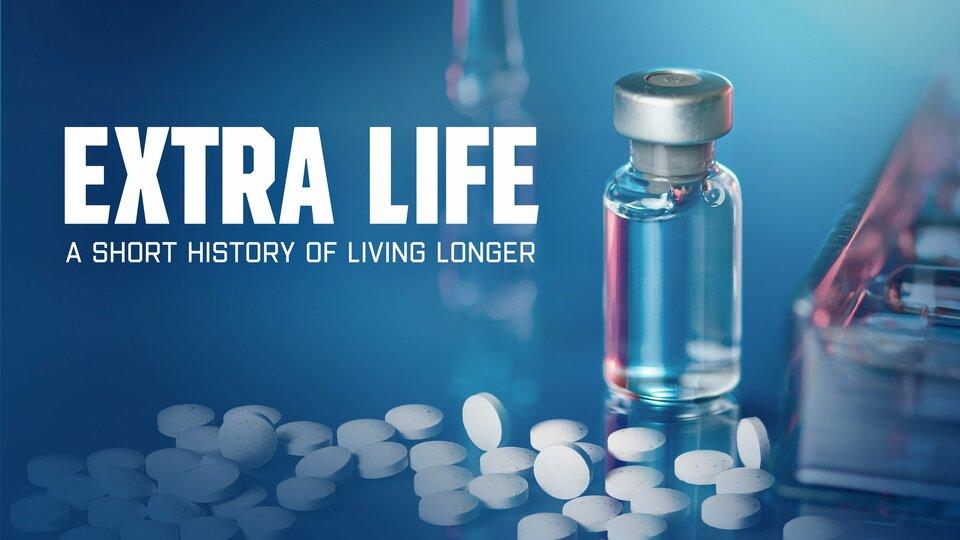 Extra Life: A Short History of Living Longer - PBS
