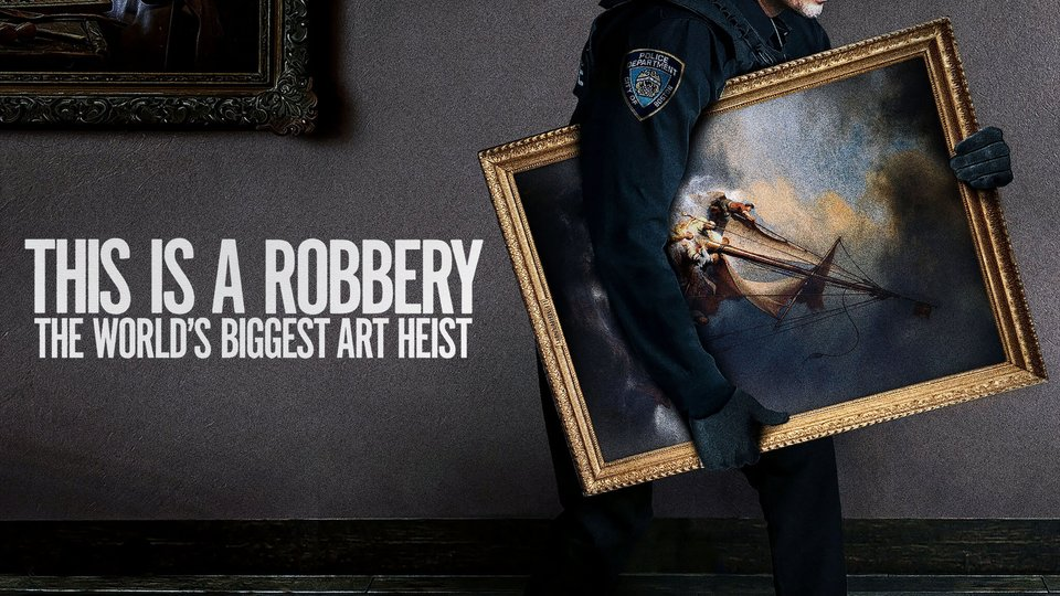 This Is a Robbery: The World's Biggest Art Heist (Netflix)