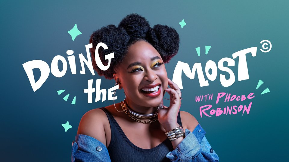 Doing the Most With Phoebe Robinson (Comedy Central)