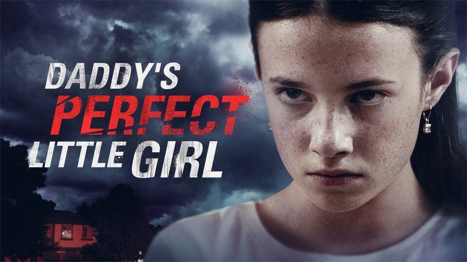 Daddy's Perfect Little Girl - Lifetime Movie Network