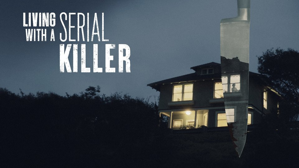 Living With a Serial Killer - Oxygen