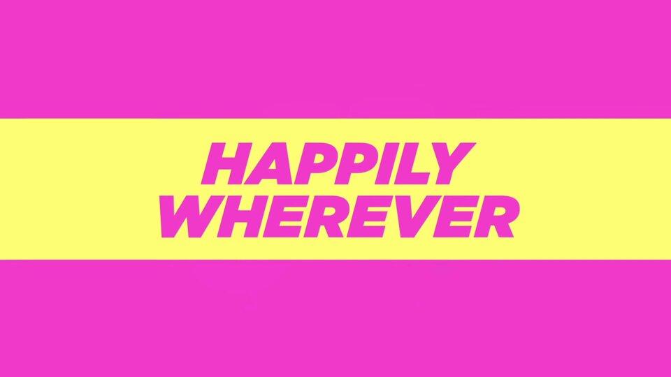 Happily Wherever - HGTV