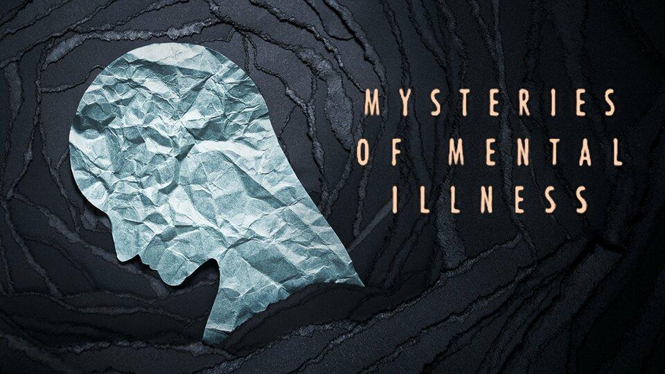 Mysteries of Mental Illness - PBS