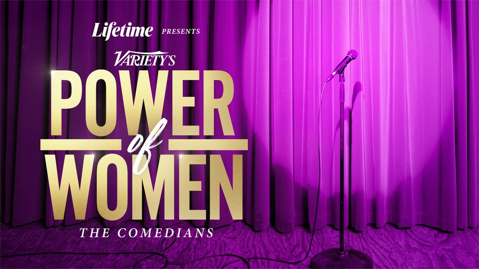 Lifetime Presents Variety's Power of Women: The Comedians - Lifetime