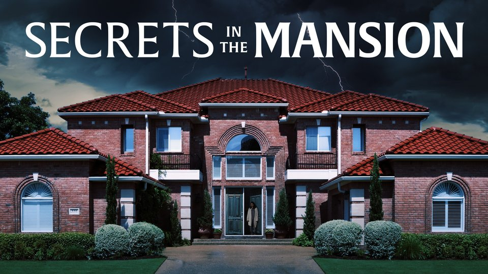 Secrets in the Mansion - Lifetime Movie Network
