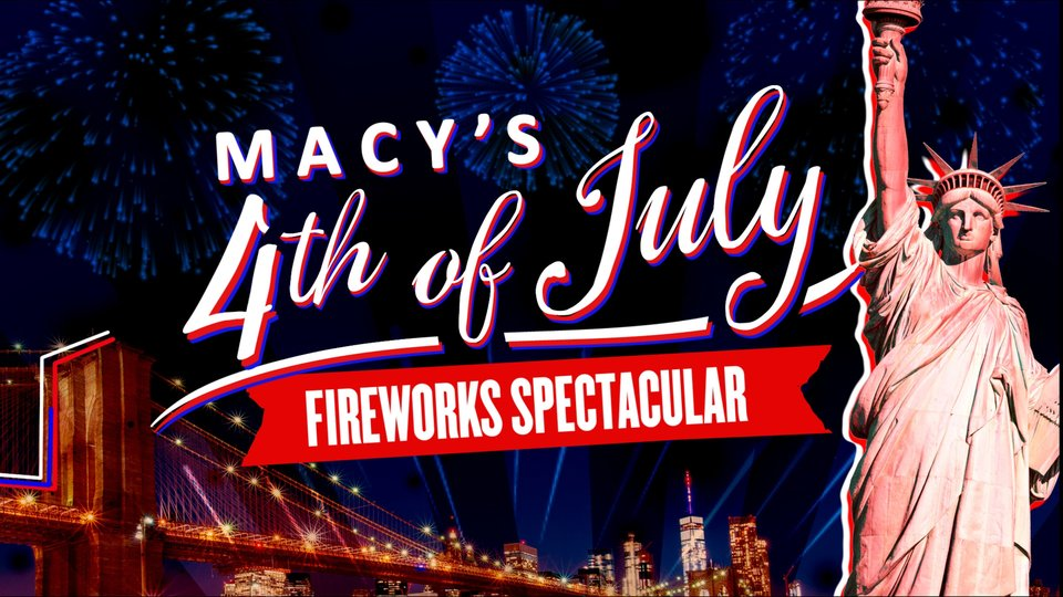 Macy's 4th of July Fireworks Spectacular - NBC