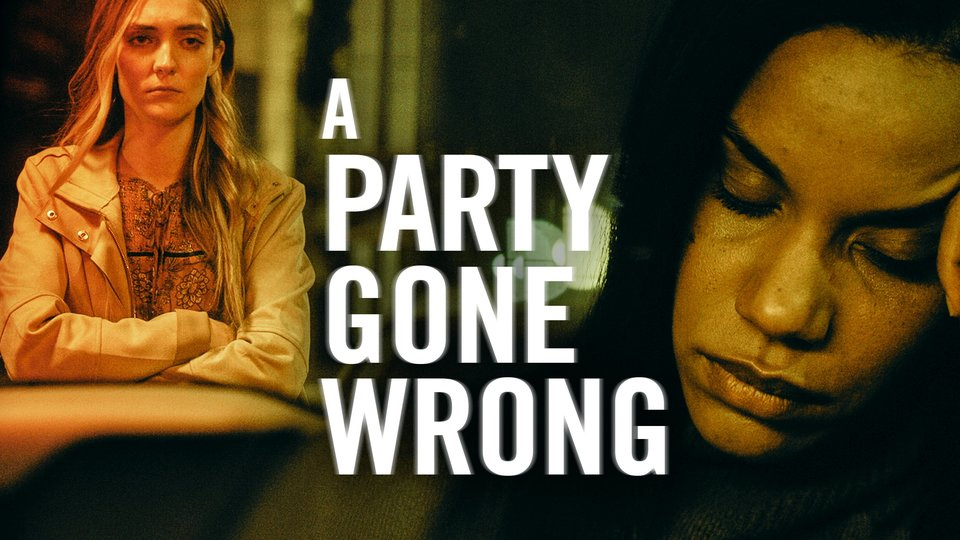 A Party Gone Wrong - Lifetime