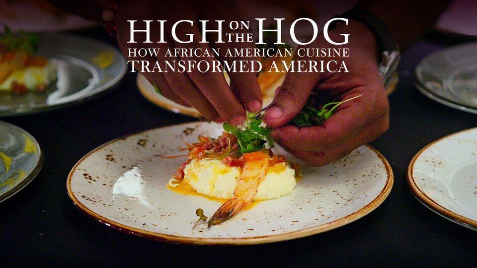 High on the Hog: How African American Cuisine Transformed America - Netflix