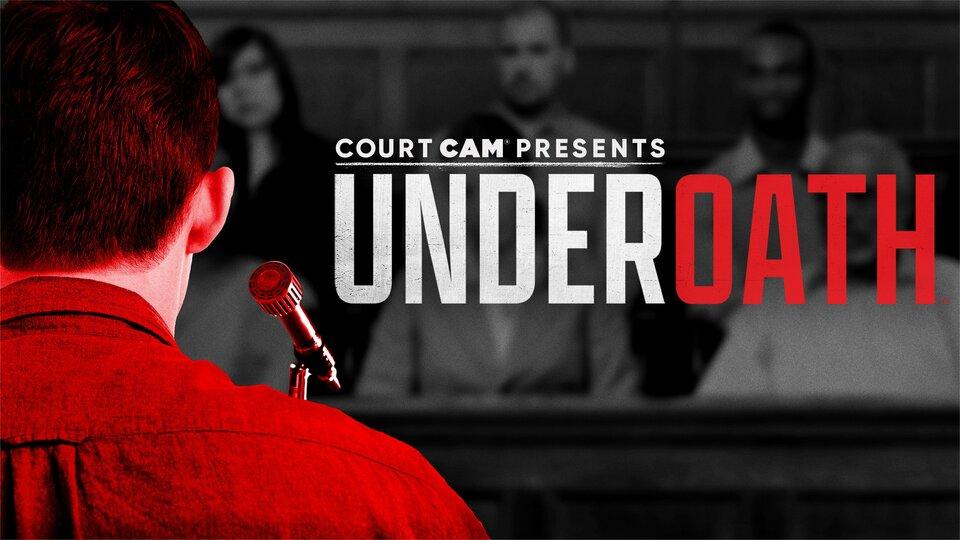 Court Cam Presents Under Oath - A&E