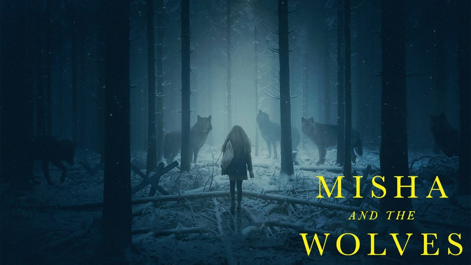 Misha and the Wolves - Netflix