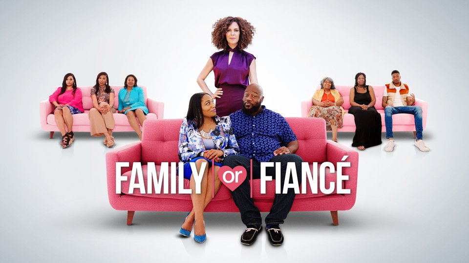 Family or Fiancé - OWN