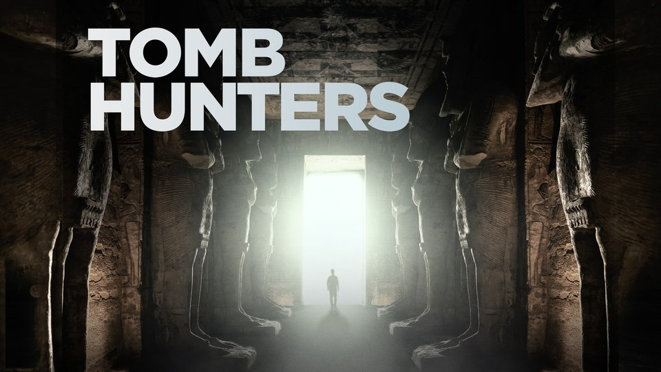 Tomb Hunters - Smithsonian Channel