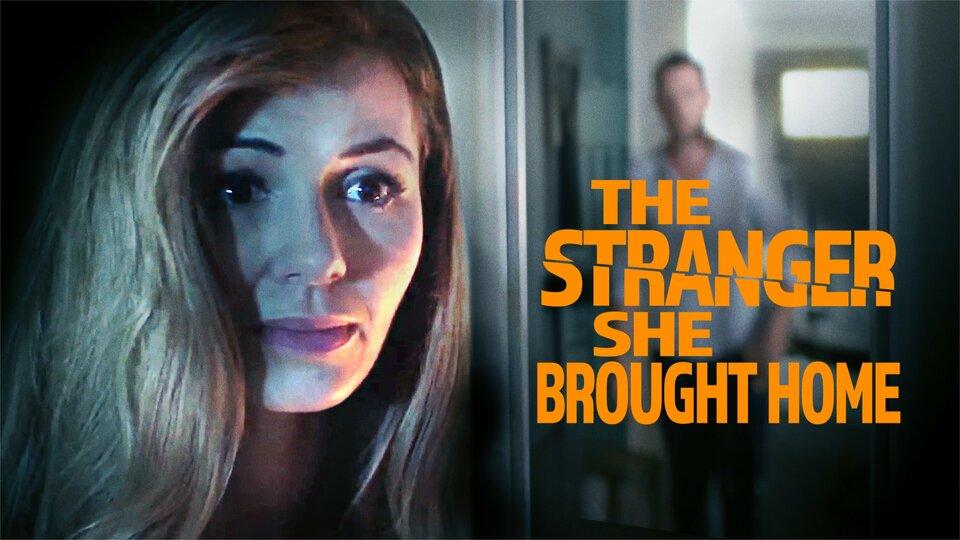 The Stranger She Brought Home - Lifetime Movie Network
