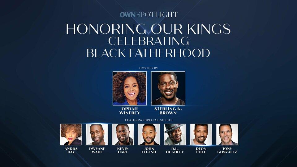 Honoring Our Kings: OWN Celebrates Black Fatherhood - OWN