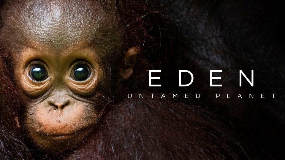 Eden: Untamed Planet - BBC America