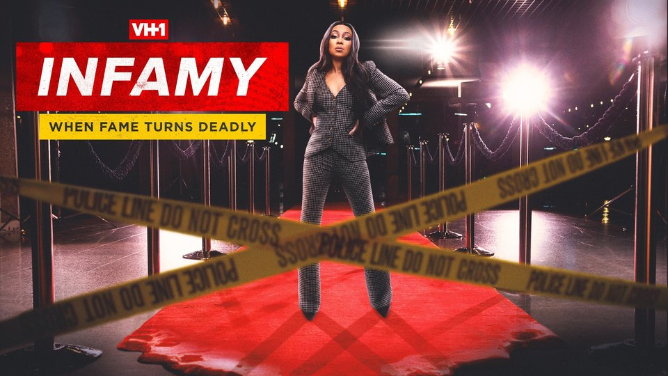 Infamy: When Fame Turns Deadly - VH1