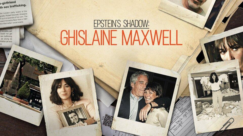 Epstein's Shadow: Ghislaine Maxwell - Peacock