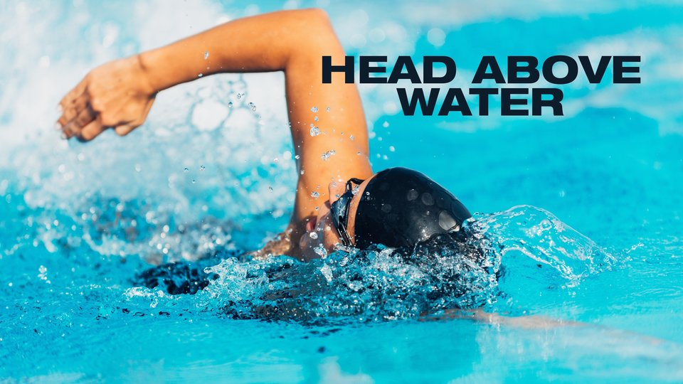 Head Above Water - Amazon Prime
