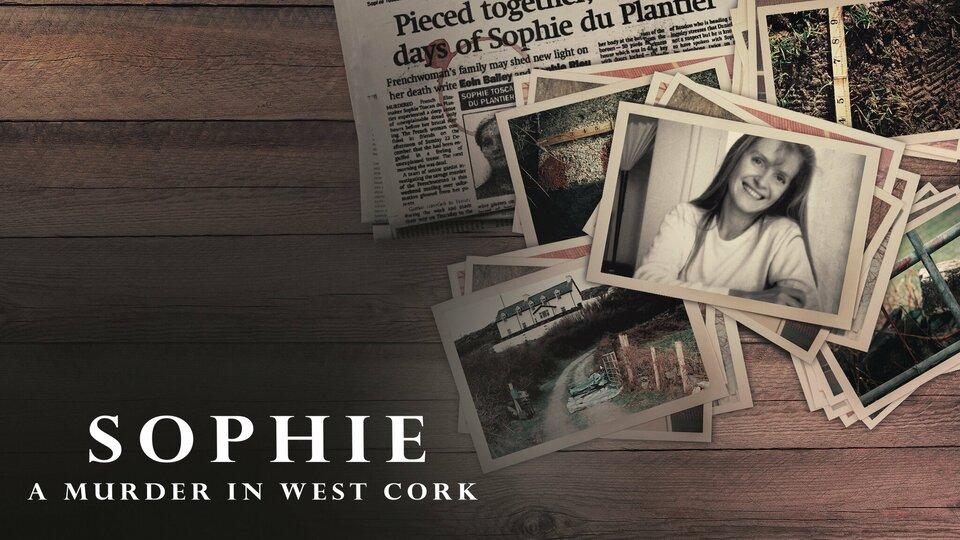 Sophie: A Murder in West Cork - Netflix