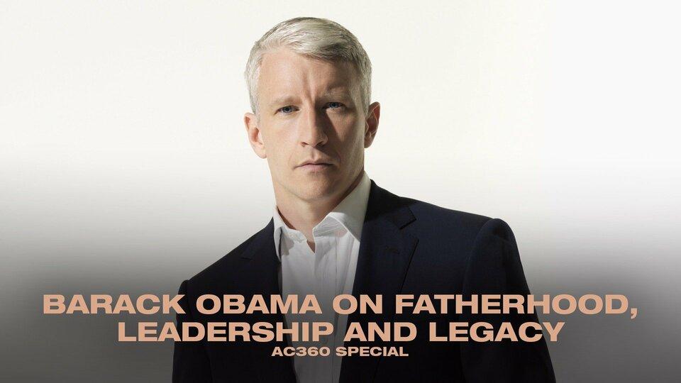 Barack Obama on Fatherhood, Leadership and Legacy - CNN