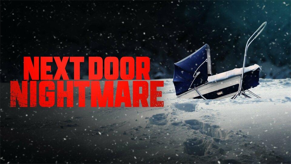 Next-Door Nightmare - Lifetime