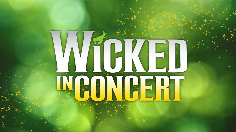 WICKED in Concert - PBS