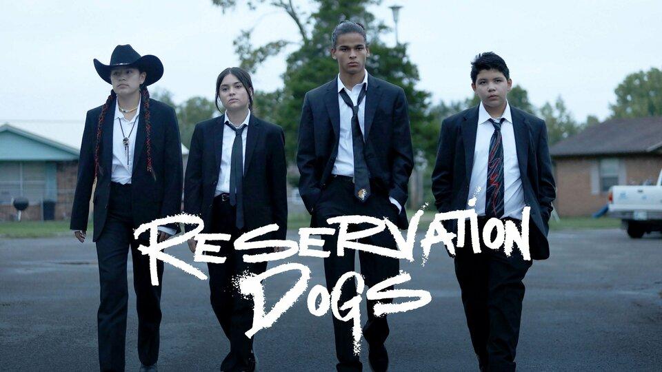 Reservation Dogs - Hulu