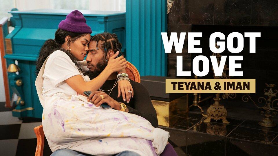 We Got Love Teyana & Iman - E!