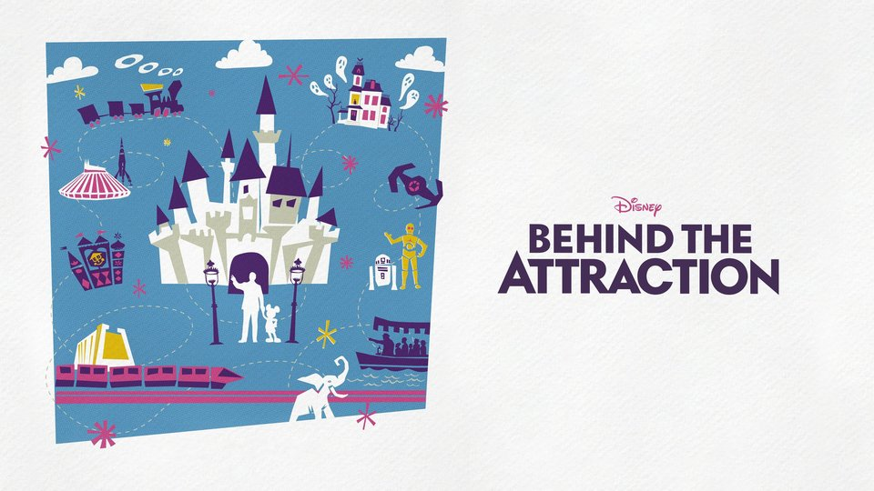 Behind the Attraction - Disney+