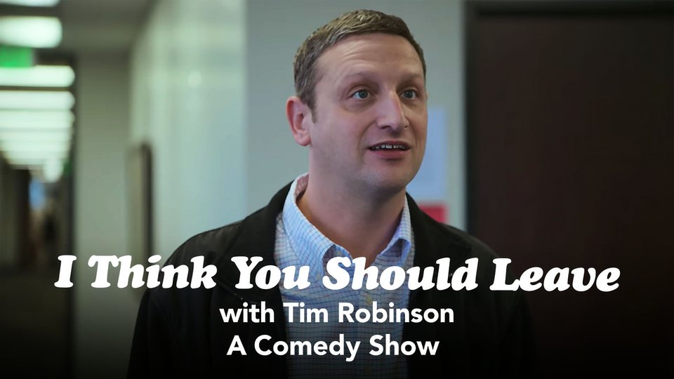 I Think You Should Leave With Tim Robinson - Netflix
