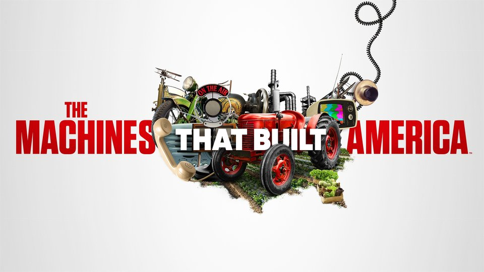 The Machines That Built America - History Channel