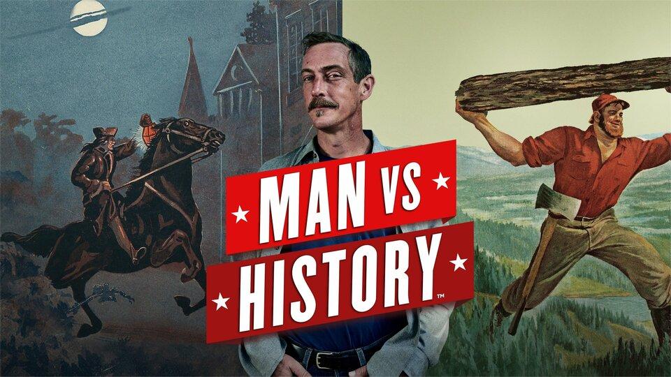 Man vs. History - History Channel