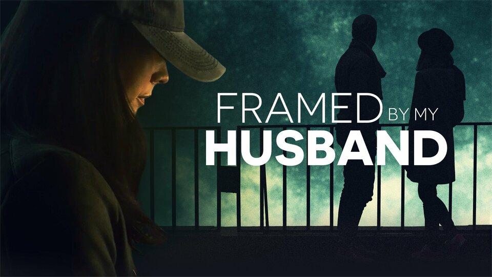 Framed by My Husband - Lifetime
