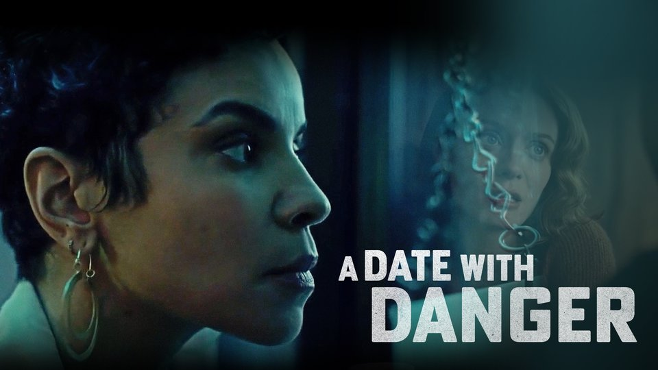 A Date With Danger - Lifetime