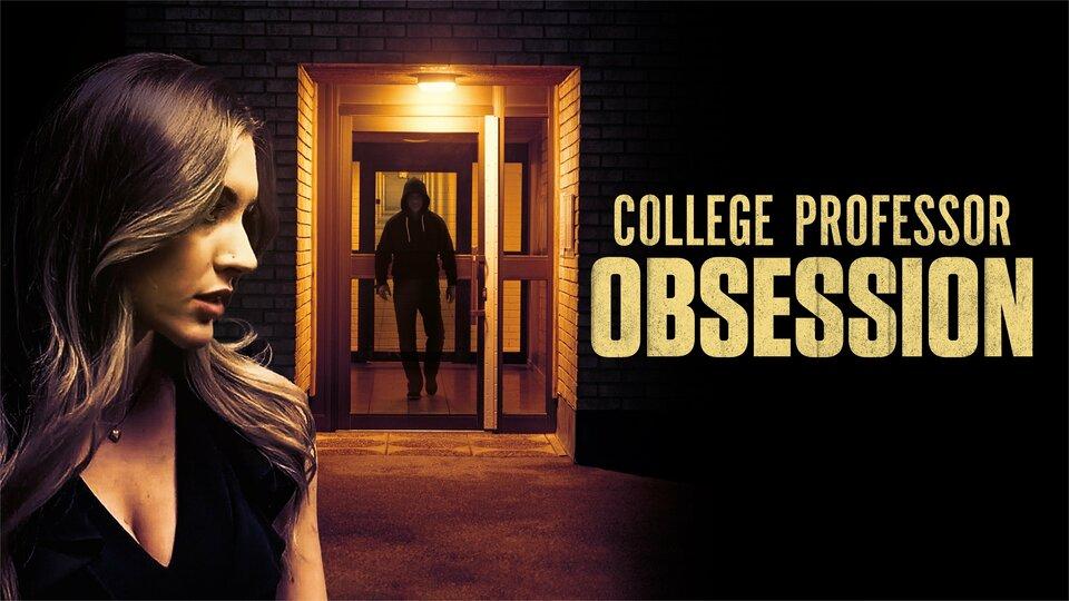 College Professor Obsession - Lifetime