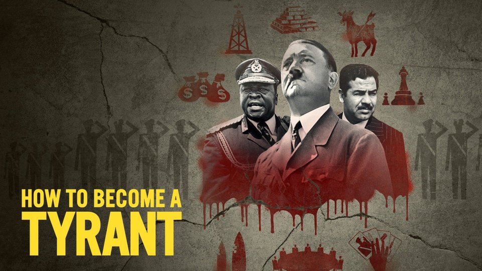 How to Become a Tyrant - Netflix