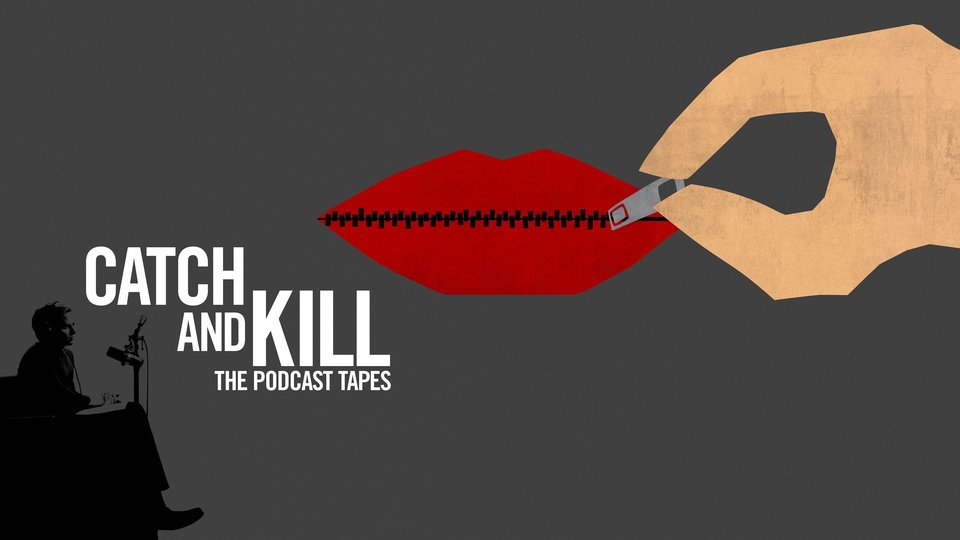 Catch and Kill: The Podcast Tapes - HBO