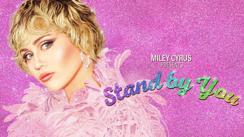 Miley Cyrus Presents Stand by You - Peacock