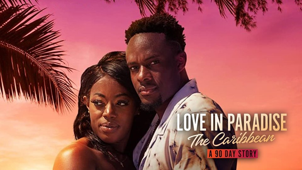 Love in Paradise: The Caribbean, a 90 Day Story - Discovery+