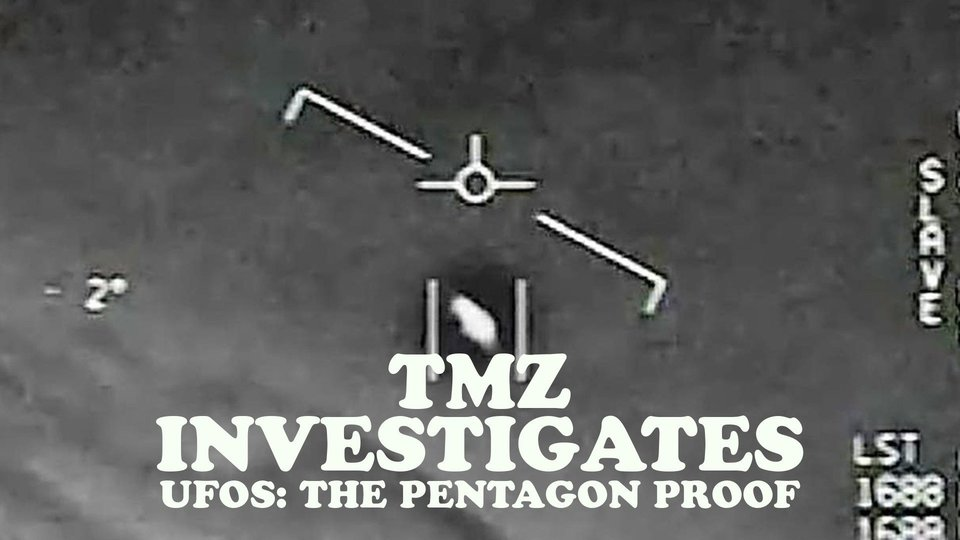 TMZ Investigates: UFOs: The Pentagon Proof - FOX