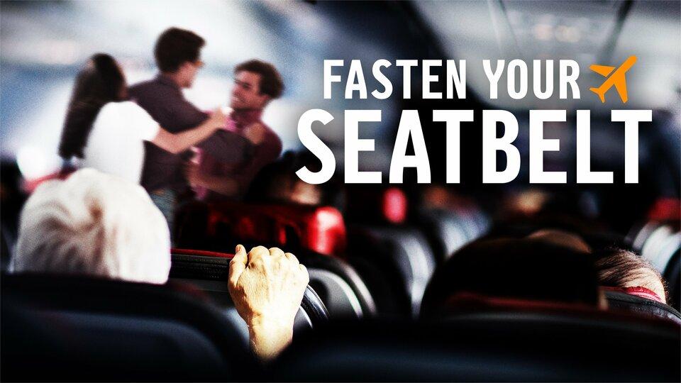 Fasten Your Seatbelt - A&E