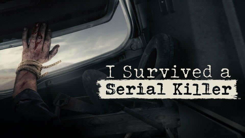 I Survived a Serial Killer - A&E