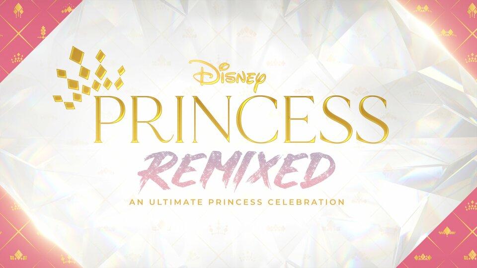 Disney Princess Remixed — An Ultimate Princess Celebration - Disney Channel
