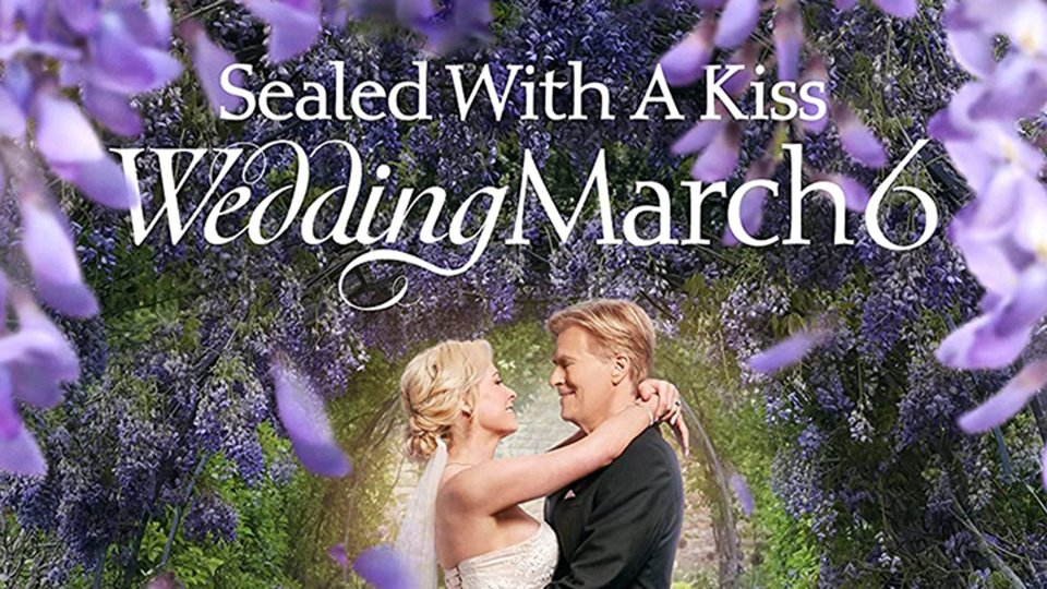 Sealed With a Kiss: Wedding March 6 - Hallmark Channel