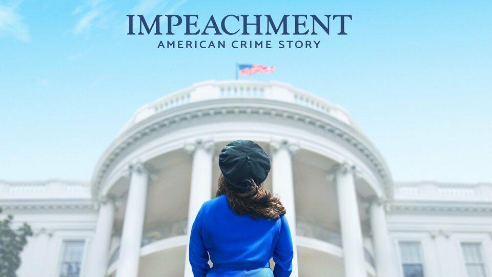 Impeachment: American Crime Story - FX