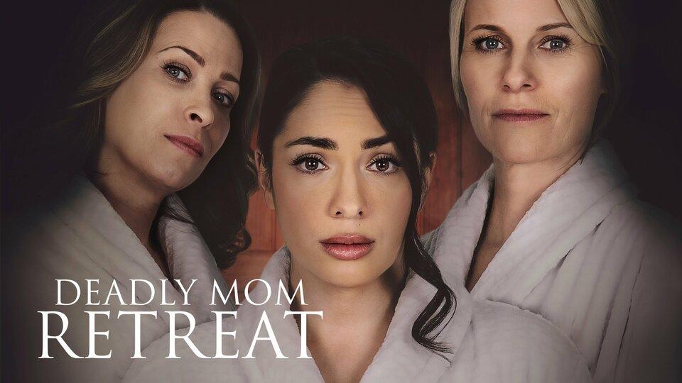 Deadly Mom Retreat - Lifetime